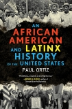 An African American and Latinx History of the United States, Ortiz, Paul
