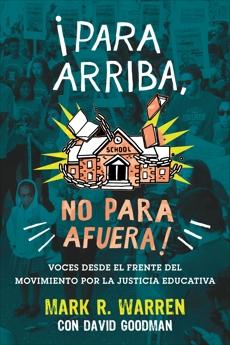 ¡Para Arriba, No Para Afuera!: Voces desde el Frente del Movimiento por la Justicia Educativa