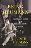 Being Heumann: An Unrepentant Memoir of a Disability Rights Activist, Heumann, Judith & Joiner, Kristen & Biography