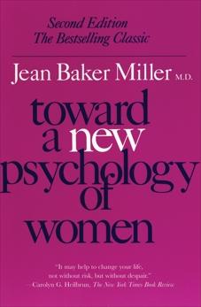 Toward a New Psychology of Women, Miller, Jean Baker