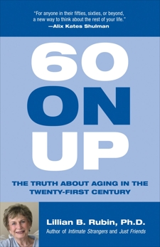 60 on Up: The Truth about Aging in America, Rubin, Lillian