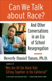 Can We Talk about Race?: And Other Conversations in an Era of School Resegregation, Tatum, Beverly