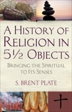 A History of Religion in 5½ Objects: Bringing the Spiritual to Its Senses, Plate, S. Brent