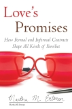 Love's Promises: How Formal and Informal Contracts Shape All Kinds of Families, Ertman, Martha M.