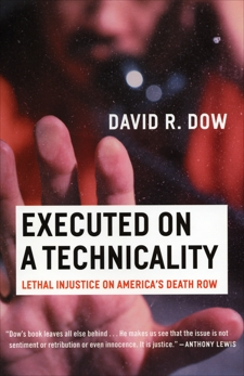 Executed on a Technicality: Lethal Injustice on America's Death Row, Dow, David R.