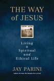 The Way of Jesus: Living a Spiritual and Ethical Life, Parini, Jay