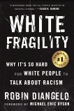 White Fragility: Why It's So Hard for White People to Talk About Racism, DiAngelo, Robin