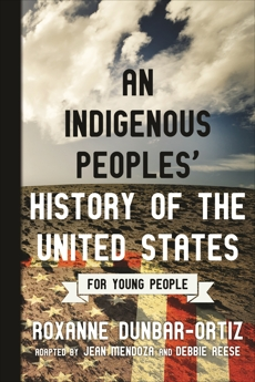 An Indigenous Peoples' History of the United States for Young People, Dunbar-Ortiz, Roxanne