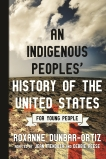 An Indigenous Peoples' History of the United States for Young People, Dunbar-Ortiz, Roxanne & Mendoza, Jean (ADP) & Reese, Debbie (ADP)