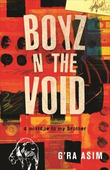 Boyz n the Void: a mixtape to my brother, Asim, G'Ra