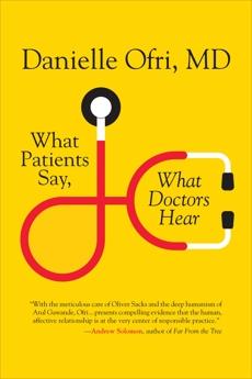 What Patients Say, What Doctors Hear, Ofri, Danielle