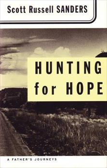 Hunting for Hope: A Father's Journeys, Sanders, Scott Russell