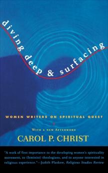 Diving Deep & Surfacing: Women Writers on Spiritual Quest, Christ, Carol P.
