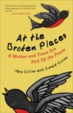 At the Broken Places: A Mother and Trans Son Pick Up the Pieces, Collins, Mary & Collins, Donald