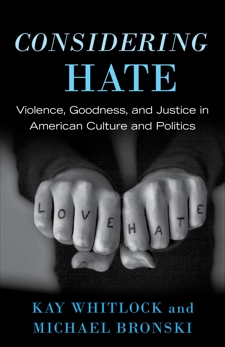 Considering Hate: Violence, Goodness, and Justice in American Culture and Politics, Bronski, Michael & Whitlock, Kay