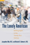 The Lonely American: Drifting Apart in the Twenty-first Century, Olds, Jacqueline & Schwartz, Richard S.