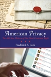 American Privacy: The 400-Year History of Our Most Contested Right, Lane, Frederick S.