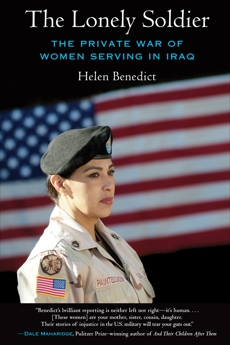 The Lonely Soldier: The Private War of Women Serving in Iraq, Benedict, Helen
