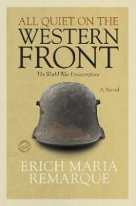 All Quiet on the Western Front: A Novel, Remarque, Erich Maria & Wheen, Arthur Wesley (TRN)