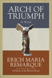 Arch of Triumph: A Novel, Remarque, Erich Maria