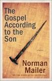 The Gospel According to the Son: A Novel, Mailer, Norman