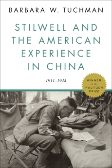 Stilwell and the American Experience in China: 1911-1945, Tuchman, Barbara W.