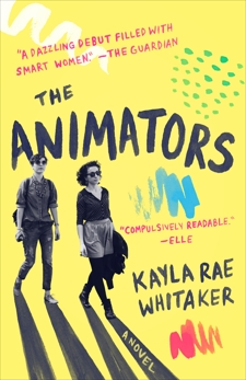 The Animators: A Novel, Whitaker, Kayla Rae