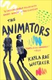 The Animators: A Novel, Whitaker, Kayla Rae