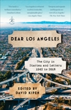 Dear Los Angeles: The City in Diaries and Letters, 1542 to 2018,