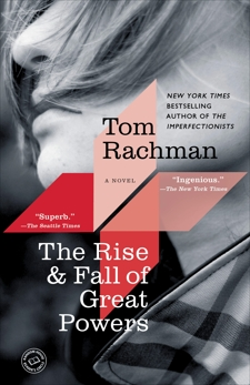 The Rise & Fall of Great Powers: A Novel, Rachman, Tom