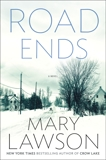 Road Ends: A Novel, Lawson, Mary