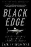 Black Edge: Inside Information, Dirty Money, and the Quest to Bring Down the Most Wanted Man on Wall Street, Kolhatkar, Sheelah