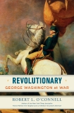 Revolutionary: George Washington at War, O'Connell, Robert L.