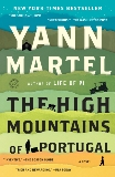 The High Mountains of Portugal: A Novel, Martel, Yann