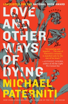 Love and Other Ways of Dying: Essays, Paterniti, Michael