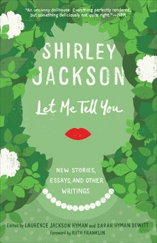 Let Me Tell You: New Stories, Essays, and Other Writings, Jackson, Shirley