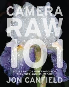 Camera RAW 101, Canfield, Jon