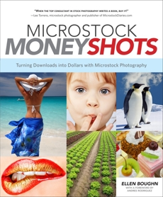 Microstock Money Shots: Turning Downloads into Dollars with Microstock Photography, Boughn, Ellen