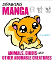 Drawing Manga Animals, Chibis, and Other Adorable Creatures, Amberlyn, J.C.