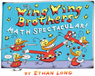 The Wing Wing Brothers Math Spectacular!, Long, Ethan