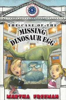 The Case of the Missing Dinosaur Egg, Freeman, Martha
