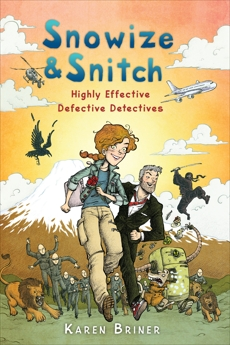 Snowize & Snitch: Highly Effective Defective Detectives, Briner, Karen