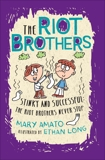 Stinky and Successful: The Riot Brothers Never Stop, Amato, Mary