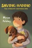 Saving Hanno: The Story of a Refugee Dog, Halahmy, Miriam