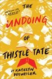 The Undoing of Thistle Tate, Detweiler, Katelyn