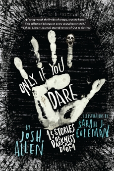 Only If You Dare: 13 Stories of Darkness and Doom, Allen, Josh