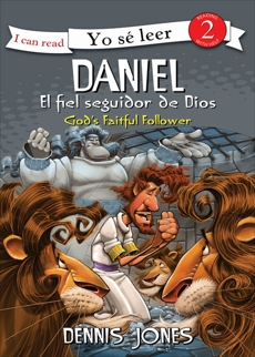 Daniel, el fiel seguidor de Dios / Daniel, God's Faithful Follower, Jones, Dennis