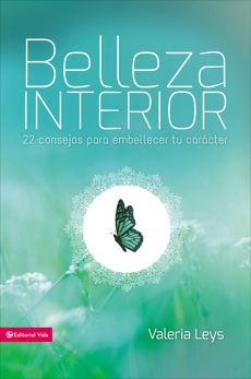 Belleza interior: 22 consejos para embellecer tu carácter, Leys, Valeria