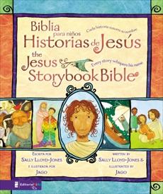 Biblia para niños, Historias de Jesús / The Jesus Storybook Bible: Cada historia susurra su nombre, Lloyd-Jones, Sally