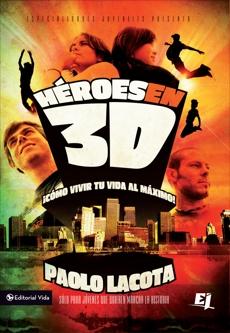 Héroes en 3D: Cómo vivir tu vida al máximo, Lacota, Paolo